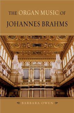 The Organ Music of Johannes Brahms (eBook, PDF) - Owen, Barbara