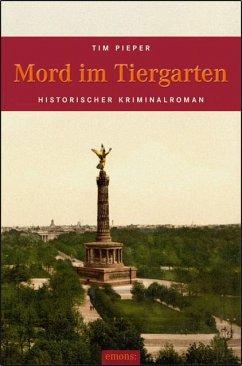 Mord im Tiergarten - Pieper, Tim