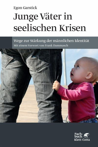 Junge Väter in seelischen Krisen - Garstick, Egon