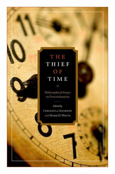 Thief time philosophical essays procrastination