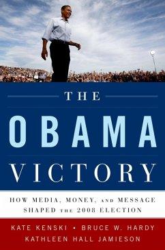 The Obama Victory (eBook, ePUB) - Jamieson, Kathleen Hall; Hardy, Bruce W.; Kenski, Kate