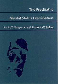 The Psychiatric Mental Status Examination (eBook, ePUB) - Trzepacz, Paula T.; Baker, Robert W.
