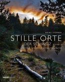 Stille Orte der Schweiz Band 2