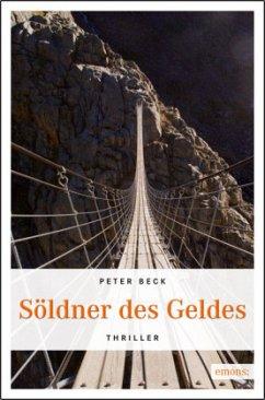 Söldner des Geldes - Beck, Peter