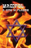 A City in Flames - Yizkor (Memorial) Book of Yampol, Ukraine