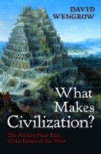 What Makes Civilization? (eBook, PDF) - Wengrow, David
