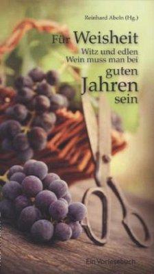 Für Weisheit, Witz und edlen Wein muss man bei ...
