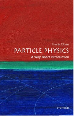 Particle Physics: A Very Short Introduction (eBook, PDF) - Close, Frank
