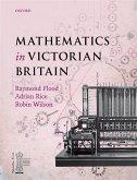 Mathematics in Victorian Britain (eBook, ePUB)