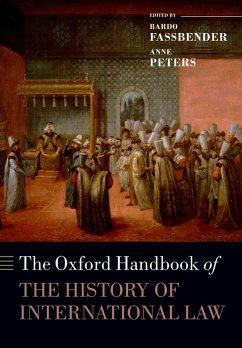 The Oxford Handbook of the History of International Law (eBook, ePUB)
