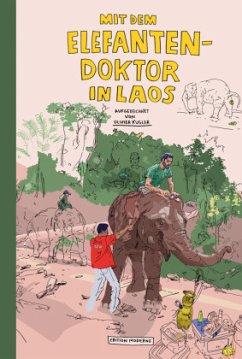 Mit dem Elefantendoktor in Laos - Kugler, Olivier