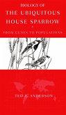 Biology of the Ubiquitous House Sparrow (eBook, PDF)