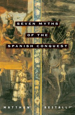 Seven Myths of the Spanish Conquest (eBook, PDF) - Restall, Matthew