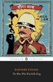 The Man Who Would Be King: Selected Stories of Rudyard Kipling (eBook, ePUB)