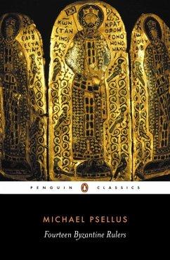 Fourteen Byzantine Rulers (eBook, ePUB) - Psellus, Michael