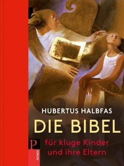 Die Bibel. Für kluge Kinder und ihre Eltern - Halbfas, Hubertus