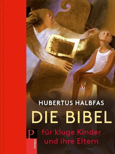 Briefe Von Eltern An Ihre Kinder : Die bibel für kluge kinder und ihre eltern von hubertus
