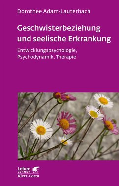 Geschwisterbeziehung und seelische Erkrankung - Adam-Lauterbach, Dorothee