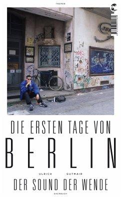 Die ersten Tage von Berlin (eBook, ePUB) - Gutmair, Ulrich