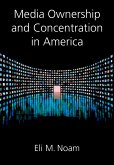 Media Ownership and Concentration in America (eBook, PDF)