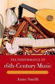 The Performance of 16th-Century Music (eBook, PDF)
