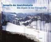 Jenseits der Ansichtskarte. Die Alpen in der Fotografie