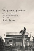 Village Among Nations: Canadian Mennonites in a Transnational World, 1916-2006