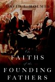 The Faiths of the Founding Fathers (eBook, PDF)