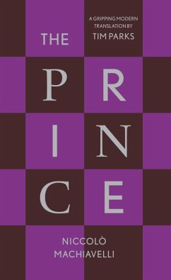 The Prince (eBook, ePUB) - Parks, Tim; Machiavelli, Niccolo