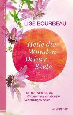Heile die Wunden Deiner Seele - Bourbeau, Lise