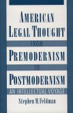 American Legal Thought from Premodernism to Postmodernism (eBook, PDF)