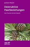 Destruktive Paarbeziehungen (eBook, ePUB)