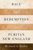 Race and Redemption in Puritan New England (eBook, PDF)