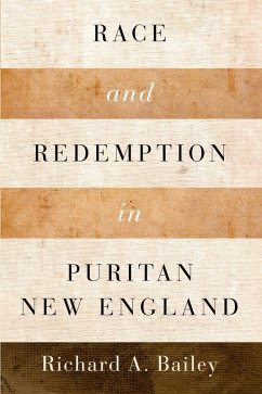 Race and Redemption in Puritan New England (eBook, PDF) - Bailey, Richard A.