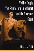 We the People: The Fourteenth Amendment and the Supreme Court (eBook, PDF)