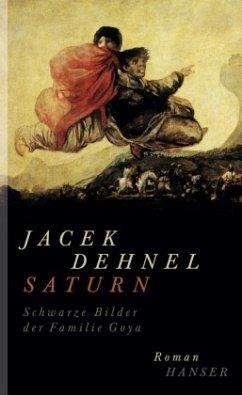 Saturn. Schwarze Bilder der Familie Goya - Dehnel, Jacek
