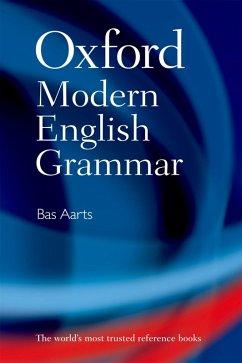 Oxford Modern English Grammar (eBook, ePUB) - Aarts, Bas