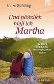 Und plötzlich hieß ich Martha