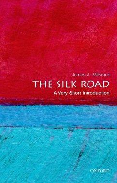 The Silk Road: A Very Short Introduction (eBook, ePUB) - Millward, James A.