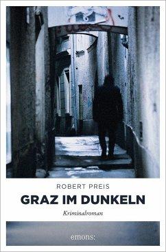 Graz im Dunkeln - Preis, Robert