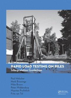 Rapid Load Testing on Piles (eBook, PDF) - Holscher, Paul; Brassinga, Henk; Brown, Michael; Middendorp, Peter; Profittlich, Maarten; Tol, Frits A. van