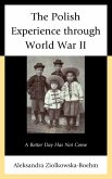 The Polish Experience through World War II (eBook, ePUB)