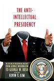 The Anti-Intellectual Presidency (eBook, ePUB)