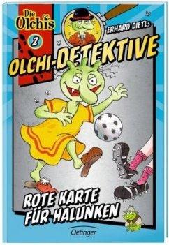 Rote Karte für Halunken / Olchi-Detektive Bd.2 - Dietl, Erhard; Iland-Olschewski, Barbara