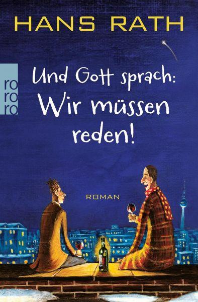 Wir müssen reden! / Und Gott sprach Bd.1 - Rath, Hans