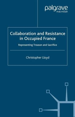 Collaboration and Resistance in Occupied France (eBook, PDF) - Lloyd, C.