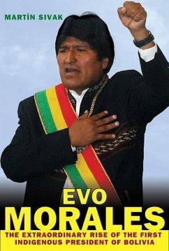Evo Morales (eBook, ePUB) - Sivak, Martín