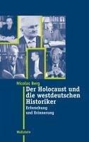 Der Holocaust und die westdeutschen Historiker (eBook, PDF) - Berg, Nicolas