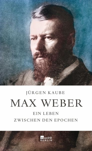 Max Weber - Kaube, Jürgen