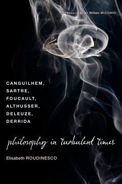 Philosophy in Turbulent Times (eBook, ePUB) - Roudinesco, Elisabeth